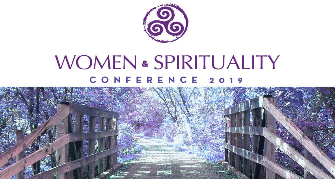 WELCOME TO THE 38th ANNUAL WOMEN & SPIRITUALITY CONFERENCE -
